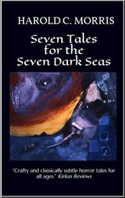 Seven Tales for the Seven Dark Seas by Harold C. Morris