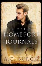 THE HOMEPORT JOURNALS by A. C. Burch