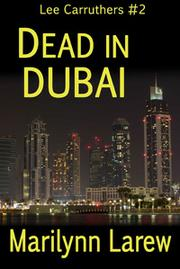 DEAD IN DUBAI by Marilynn Larew