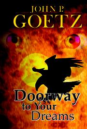Doorway To Your Dreams by John P. Goetz