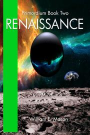 Primordium Book Two: Renaissance by William E. Mason