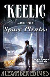 Keelic and the Space Pirates by Alexander Edlund