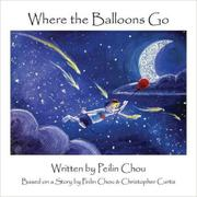 WHERE THE BALLOONS GO by Peilin Chou