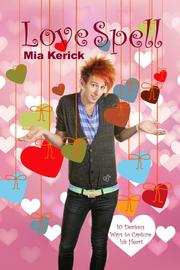 LOVE SPELL by Mia Kerick