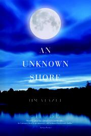 AN UNKNOWN SHORE by Jim Yeazel