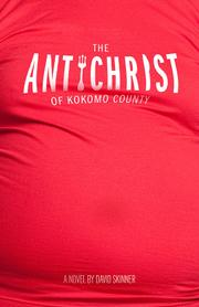 The Antichrist of Kokomo County by David Skinner