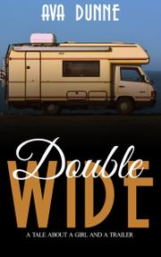 Double Wide by Ava Dunne