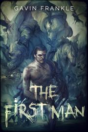 The First Man by Gavin Frankle