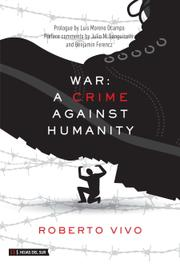 War: A Crime Against Humanity by Roberto Vivo