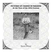 Pictures of Change in Paradise by Karen Wheat