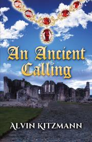An Ancient Calling by Alvin Kitzmann