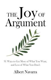 The Joy of Argument by Albert Navarra