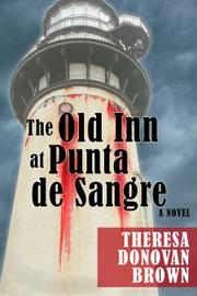 The Old Inn at Punta de Sangre by Theresa Donovan Brown