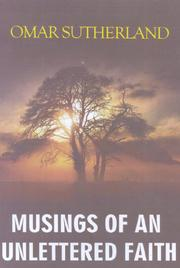 Musings of an Unlettered Faith by Omar Sutherland
