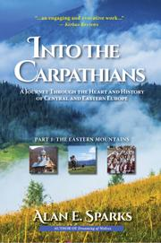 Into the Carpathians by Alan E. Sparks