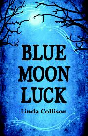 Blue Moon Luck by Linda Collison