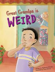 Great Grandpa is Weird by Stephanie Bilovsky