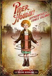 Piper Houdini: Apprentice of Coney Island by Glenn Herdling