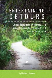 ENTERTAINING DETOURS by Michael J. Hawron