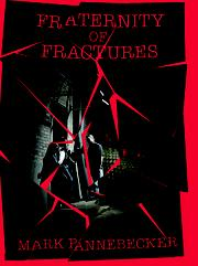 Fraternity of Fractures by Mark Pannebecker