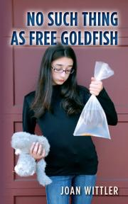 No Such Thing as Free Goldfish by Joan Wittler