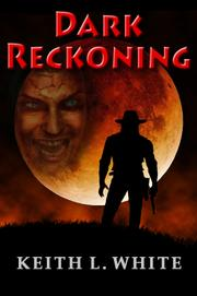 Dark Reckoning by Keith L. White