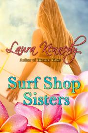 Surf Shop Sisters by Laura Kennedy