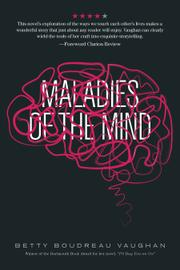 Maladies of the Mind by Betty Boudreau Vaughan