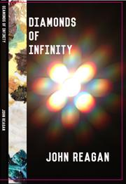 Diamonds of Infinity by John Reagan
