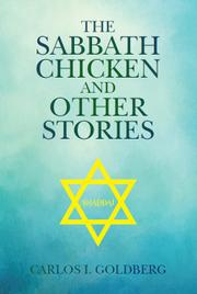 The Sabbath Chicken and other Stories by Carlos Goldberg