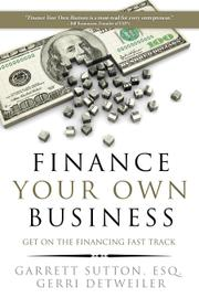 Finance Your Own Business by Garrett Sutton