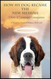 How My Dog Became the New Messiah by Stephen Wallace