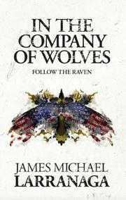 In The Company of Wolves by James Michael Larranaga