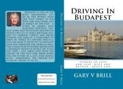 Driving In Budapest by Gary V. Brill