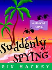Suddenly Spying by Gin Mackey