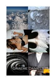 Venus Looks Down On A Prairie Vole by Graeme Daniels