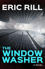 THE WINDOW WASHER by Eric Rill