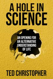 A Hole in Science by Ted Christopher