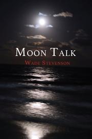 MOON TALK by Wade Stevenson