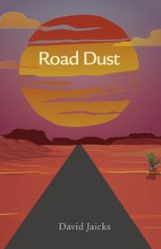 Road Dust by David Jaicks