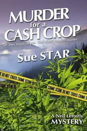 Murder for a Cash Crop by Sue Star