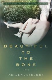 Beautiful to the Bone by P.G Lengsfelder