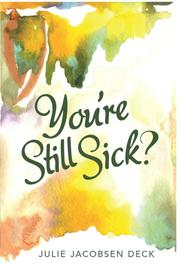 You're Still Sick? by Julie Jacobsen Deck