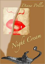 Night Cream by Diana Pollin