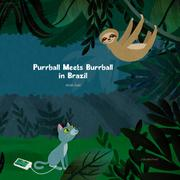 Purrball Meets Burrball in Brazil by Anne Zoet