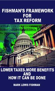 Fishman's Framework for Tax Reform by Mark Fishman