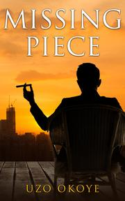 Missing Piece by Uzo Okoye