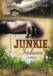 Junkie, Indiana by Steven Key Meyers