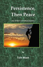 Persistence, Then Peace  by Tom Mach