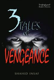 3 Tales of Vengeance by Shahid Insaf